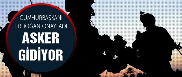 Cumhurbaşkanı onayladı: Asker gidiyor