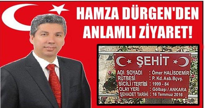 HAMZA DÜRGEN'DEN ANLAMLI ZİYARET!