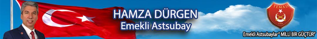Hamza DÜRGEN – Emekli Astsubay